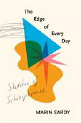 The edge of every day : sketches of schizophrenia