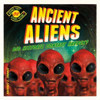 Ancient aliens : did historic contact happen?