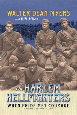 The Harlem Hellfighters : when pride met courage (AUDIOBOOK)