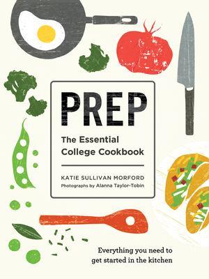 Prep : the essential college cookbook