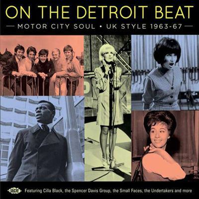 On the Detroit beat : motor city soul : UK style, 1963-67.