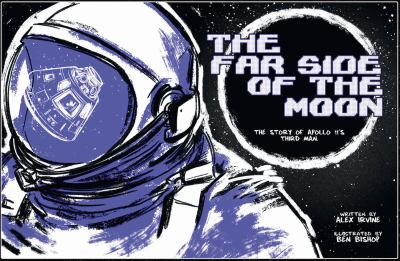 The far side of the moon : the story of Apollo 11's third man