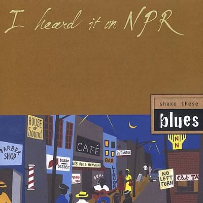 I heard it on NPR : Shake these blues.