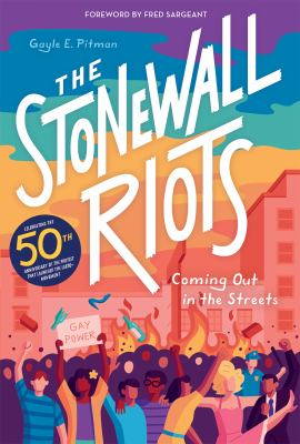 The Stonewall Riots : coming out in the streets