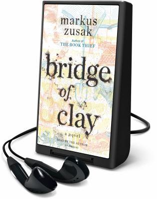 Bridge of clay : a novel (AUDIOBOOK)