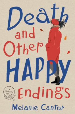 Death and other happy endings : a novel