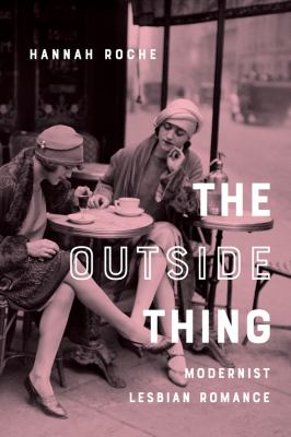 The outside thing : modernist lesbian romance