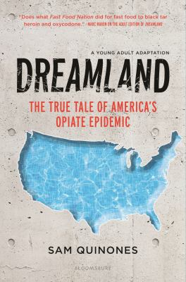 Dreamland : the true tale of America's opiate epidemic