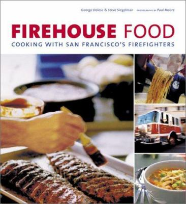 Firehouse food : cooking with San Francisco's firefighters