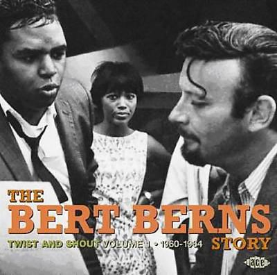 The Bert Berns story : Twist and shout volume 1, 1960-1964.