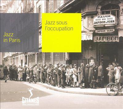 Jazz in Paris. Jazz sous l'occupation.