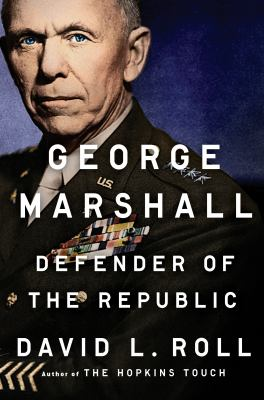 George Marshall : defender of the republic