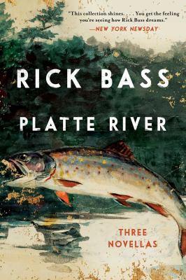 Platte River : three novellas