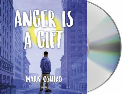 Anger is a gift : a novel (AUDIOBOOK)