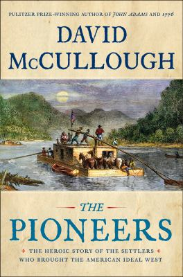 The pioneers : the heroic story of the settlers who brought the American ideal west (LARGE PRINT)