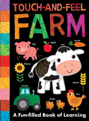 Touch-and-feel farm : a fun-filled book of learning