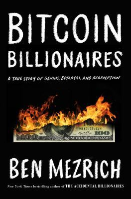 Bitcoin billionaires : a true story of genius, betrayal, and redemption