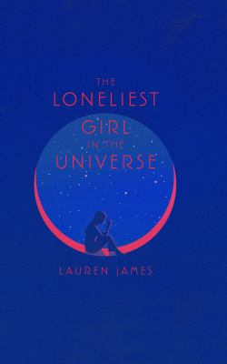 The loneliest girl in the universe (LARGE PRINT)
