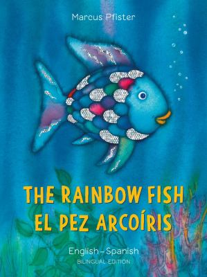 The rainbow fish = El pez arcoíris
