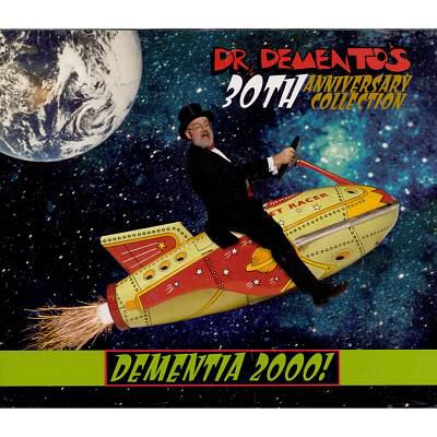 Dementia 2000! : Dr. Demento's 30th anniversary collection.