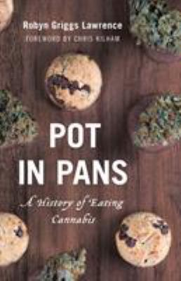 Pot in pans : a history of eating cannabis