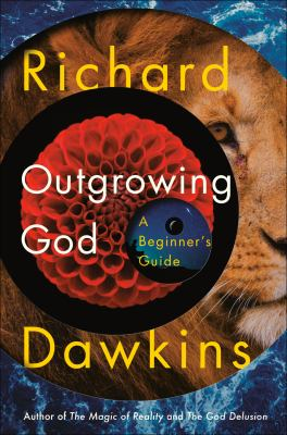Outgrowing God : a beginner's guide