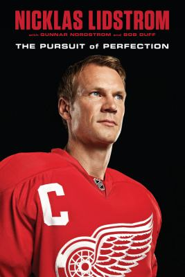 Nicklas Lidstrom : the pursuit of perfection