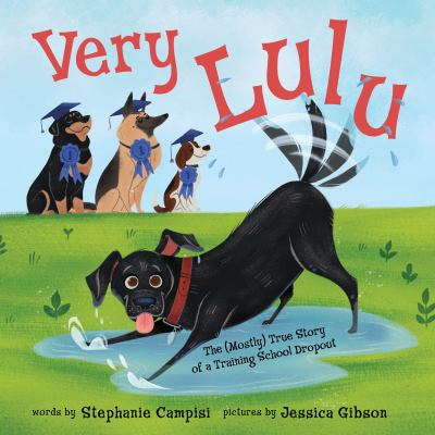 Very Lulu : the (mostly )true story of a training school dropout