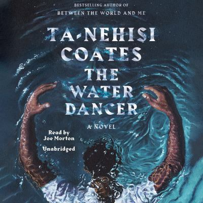 The water dancer : a novel (AUDIOBOOK)