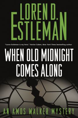 When old midnight comes along : an Amos Walker novel