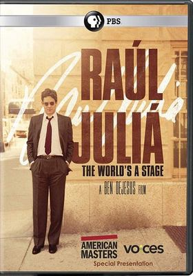 Raul Julia : the world's a stage