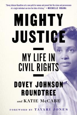 Mighty justice : my life in civil rights
