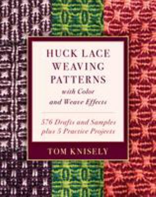 Huck lace weaving patterns with color and weave effects / 576 Drafts and Samples Plus 5 Practice Projects