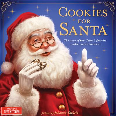 Cookies for Santa : the story of how Santa's favorite cookie saved Christmas