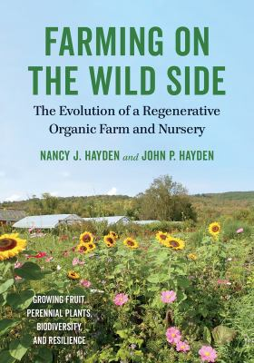 Farming on the wild side : the evolution of a regenerative organic farm and nursery
