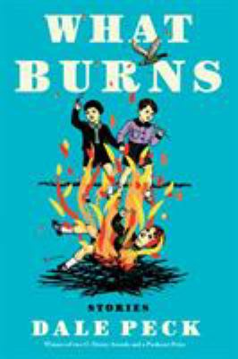 What burns : stories