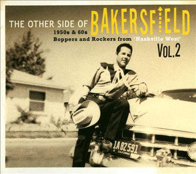 The other side of Bakersfield : 1950s & 60s boppers and rockers from 'Nashville West'. Vol. 2.