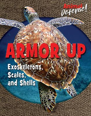Armor up : exoskeletons, scales, and shells
