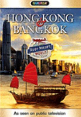 Rudy Maxa's world, exotic places Hong Kong & Bangkok
