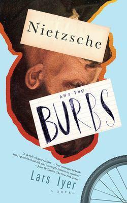 Nietzsche and the Burbs : a novel