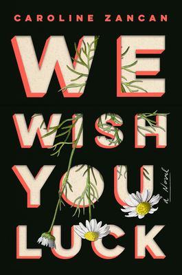 We wish you luck : a novel
