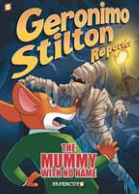 Geronimo Stilton reporter. 4. The mummy with no name