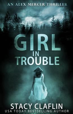 Girl in trouble : an Alex Mercer thriller