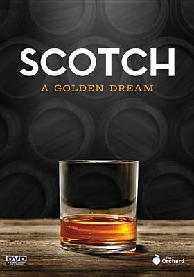 Scotch : a golden dream