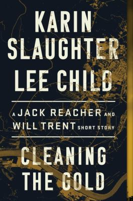 Cleaning the gold : a Jack Reacher and Will Trent short story
