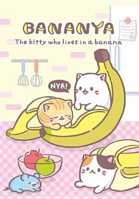 Bananya : the kitty who lives in a banana