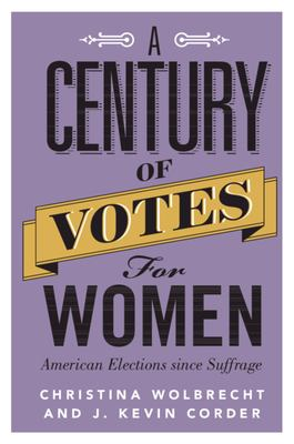 A century of votes for women : American elections since suffrage
