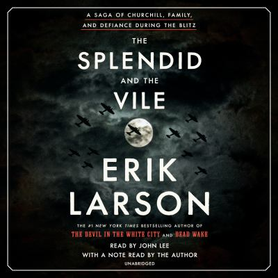 The splendid and the vile : a saga of Churchill, family, and defiance during the Blitz (AUDIOBOOK)