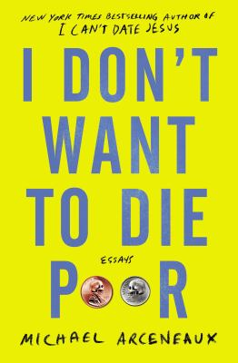 I don't want to die poor : essays