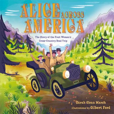 Alice across America : the story of the first women's cross-country road trip